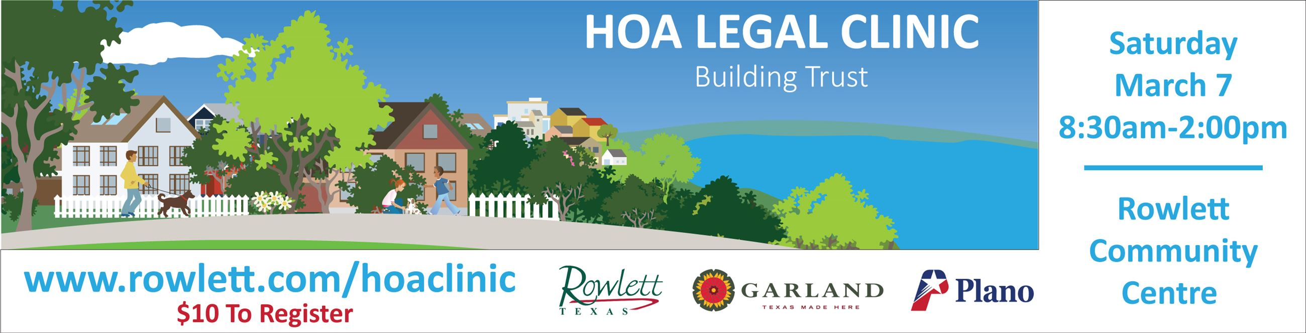 2020 HOA legal clinic, Saturday, March 7, 8:30 a.m. to 2 p.m.  | Rowlett Community Centre | www.rowl